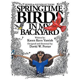 Springtime Birds in My Backyard by Karen Kern Yarrish - 9781640427013