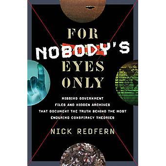 For Nobodys Eyes Only by Nick Nick Redfern Redfern