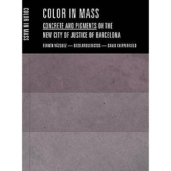 Barva v masovém betonu a pigmentech na novém městě spravedlnosti v Barceloně podle editace Lanxess B720