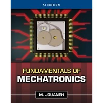 Fundamentals of Mechatronics SI Edition by Musa Jouaneh