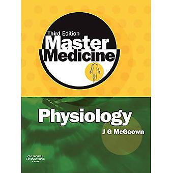 Master Medicine: Physiology: A core text of human physiology with self assessment: A Core Text of Human Physiology with Self-assessment