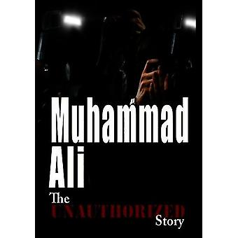 Unauthorized Story: Muhammad Ali - Fighting Spirit [DVD] USA import