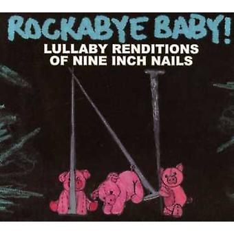 Rockabye Baby! - Lullaby Renditions of Nine Inch Nails [CD] USA import