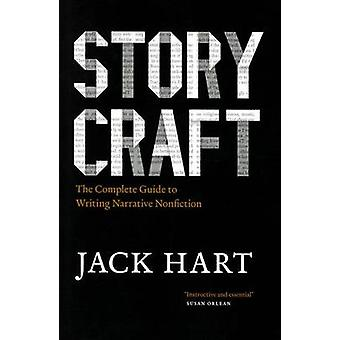Storycraft  The Complete Guide to Writing Narrative Nonfiction by Jack Hart