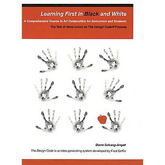 Learning First in Black  White by Fred Griffin