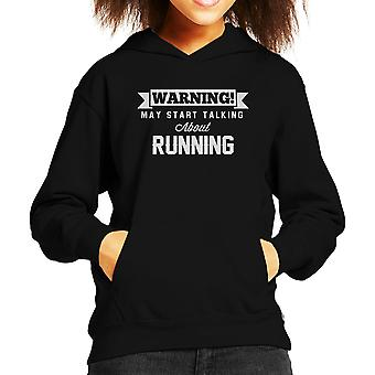Warning May Start Talking About Running Kid's Hooded Sweatshirt