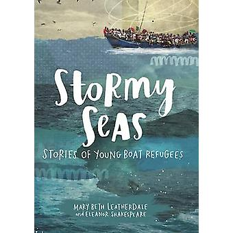 Stormy Seas - Stories of Young Boat Refugees by Mary Beth Leatherdale