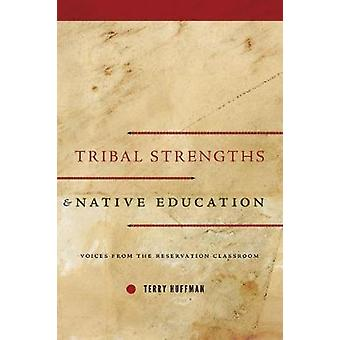 Tribal Strengths and Native Education - Voices from the Reservation Cl