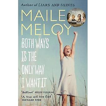 Both Ways is the Only Way I Want it (Main) by Maile Meloy - 978184767