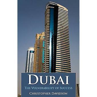 Dubai - de kwetsbaarheid van succes door Christopher Davidson - 9781850