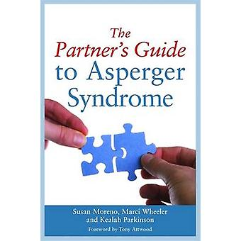 The Partner's Guide to Asperger Syndrome by Susan J. Moreno - Marci W