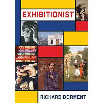 Exhibitionist by Richard Dorment - 9781908524676 Book