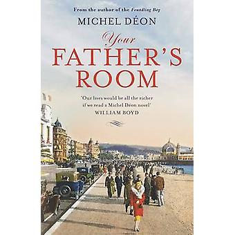 Your Father's Room by Michel Deon - Julian Evans - 9781910477342 Book