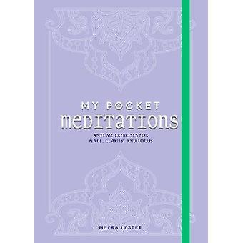 Meine Tasche Meditationen - jederzeit Übungen für den Frieden - Klarheit- und Fo