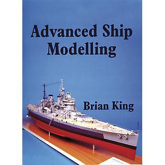 Advanced Ship Modelling by Bryan King - 9781854861979 Book