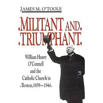 Militant och triumferande - William Henry O'Connell och den katolska Chu