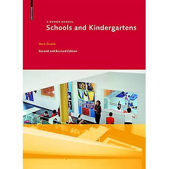 Scholen en kleuterscholen - A Design Manual (2e herziene editie) door M