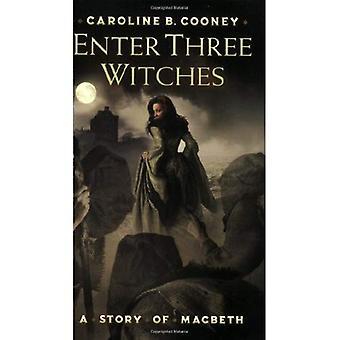 Entrez les trois sorcières: Une histoire de Macbeth