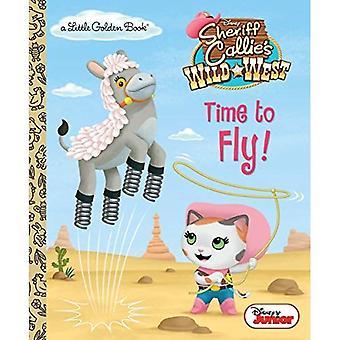 Dags att flyga! (Disney Junior: Sheriff Callies vilda västern) (Liten gyllene bok)