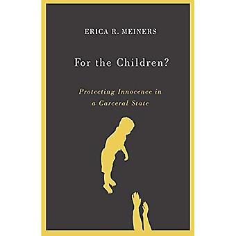 For the Children?: Protecting Innocence in a Carceral State