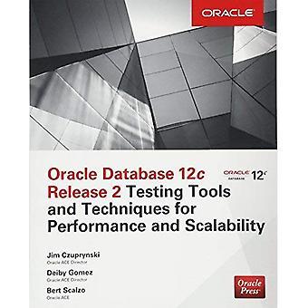 Oracle Database 12c Release 2 testning verktyg och tekniker för prestanda och skalbarhet