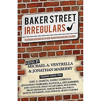 Baker Street Irregulars: Thirteen Authors with New Takes on Sherlock Holmes (Baker Street Irregulars)