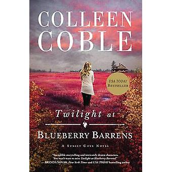 Twilight at Blueberry Barrens by Colleen Coble - 9781401690304 Book