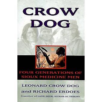 Crow Dog von Dog & Leonard C.