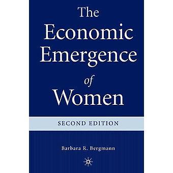 The Economic Emergence of Women by Bergmann & Barbara R.
