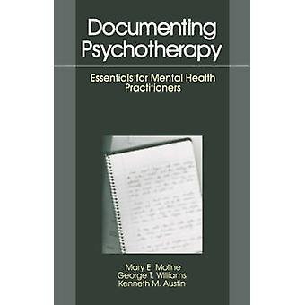 Documenting Psychotherapy Essentials for Mental Health Practitioners by Austin & Kenneth M.