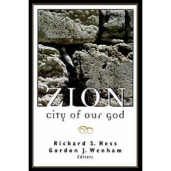 Zion City of Our God by Hess & Richard S.