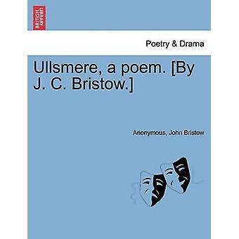 Ullsmere et digt. Af J. C. Bristow. af anonym