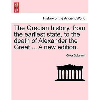 The Grecian history from the earliest state to the death of Alexander the Great ... A new edition. by Goldsmith & Oliver