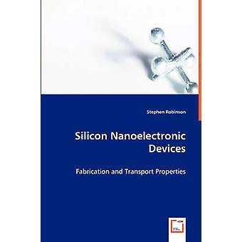 Silicon Nanoelektroniska enheter av Robinson & Stephen