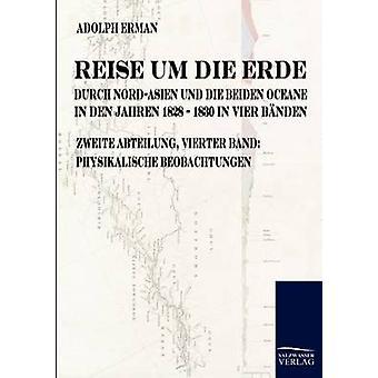 Reise sterben ähm Erde Durch NordAsien Und Die Beiden Oceane in Den Jahren 1828 Bis 1830 von Erman & Adolph