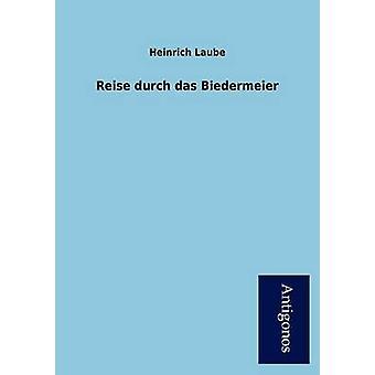 Reise Durch Das Biedermeier by Laube & Heinrich