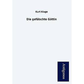 Die Gef Lschte G Ttin by Kluge & Kurt