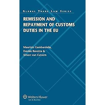 Remission and Repayment of Customs Duties in the EU by Gambardella & Maurizio