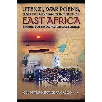 Utenzi, gedichten van de oorlog en de Duitse verovering van Oost-Afrika: Swahili poëzie als historische bron