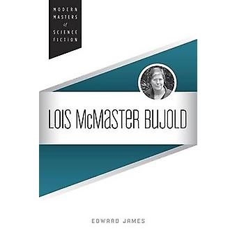 Lois McMaster Bujold by Edward James - 9780252080852 Book