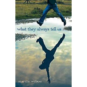 What They Always Tell Us by Martin Wilson - 9780385735087 Book