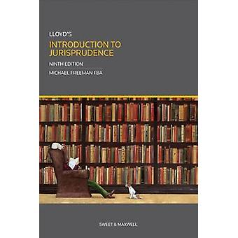 Lloyd's Introduction to Jurisprudence (9th edition) by Michael Freema