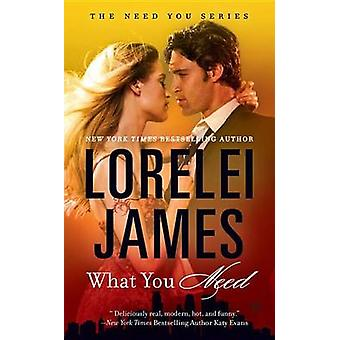 What You Need by Lorelei James - 9780451477552 Book