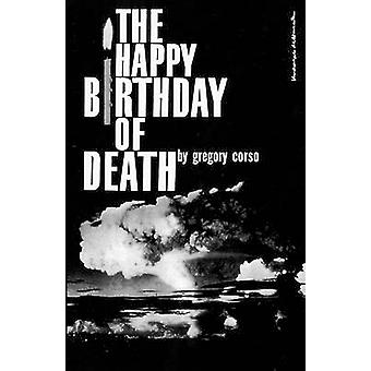 The Happy Birthday of Death by Gregory Corso - 9780811200271 Book