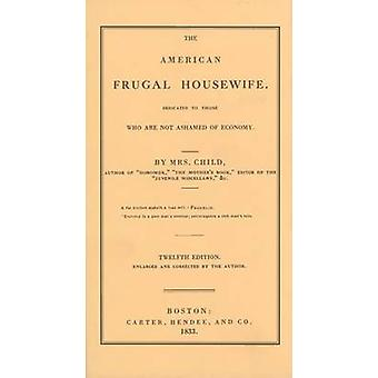 The American Frugal Housewife (12th ed enlarged and corrected) by L.M