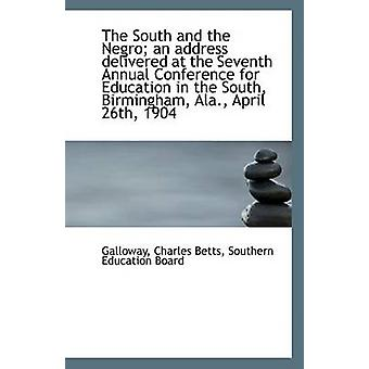 The South and the Negro; An Address Delivered at the Seventh Annual C