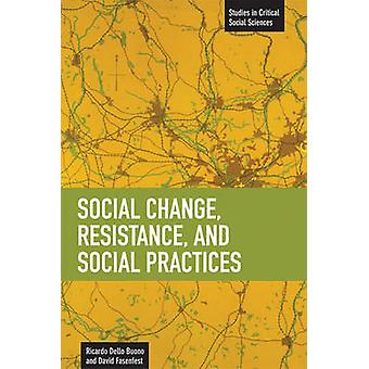Social Change - Resistance and Social Practises - Studies in Critical