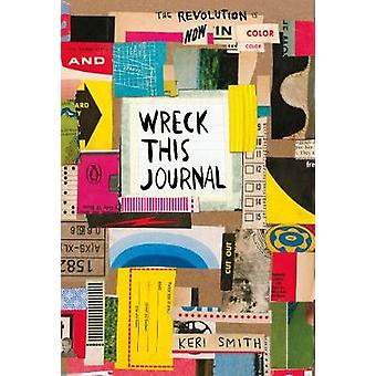 Wreck This Journal - Now in Colour by Keri Smith - 9781846149504 Book
