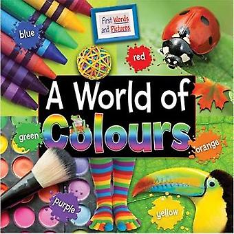 A World of Colours - First Words and Pictures - 2017 by Ruth Owen - 978