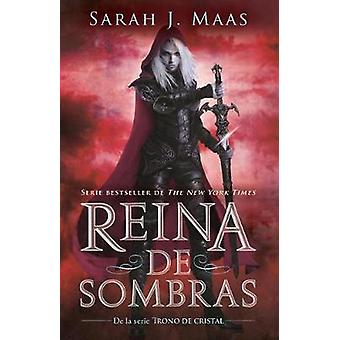 Reina de Sombras (Trono de Cristal 4) / Queen of Shadows (Throne of G